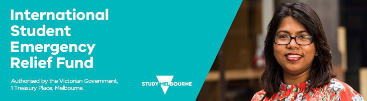 International Student relief fund, authorised by Victorian Government. Study Melbourne.